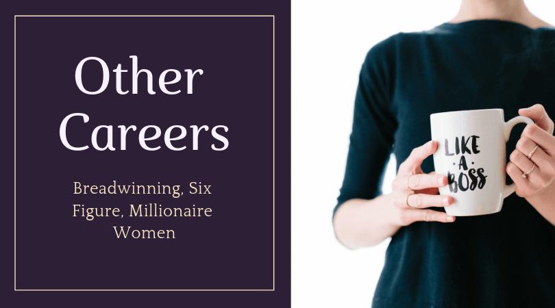 Breadwinning, Six Figure, Millionaire Women Other