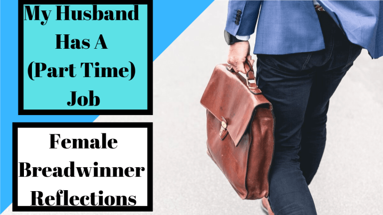 My Husband Has A (Part Time) Job Female Breadwinner Reflections-2
