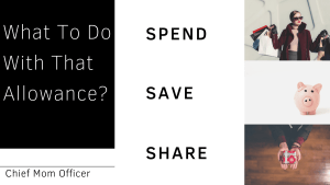 What To Do With That Allowance? Spend Save Share