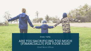 Sacrificing Too Much For Kids