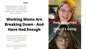 Working Moms Are Breaking Down And Have Had Enough