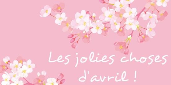 les-jolies-choses-avril-2019