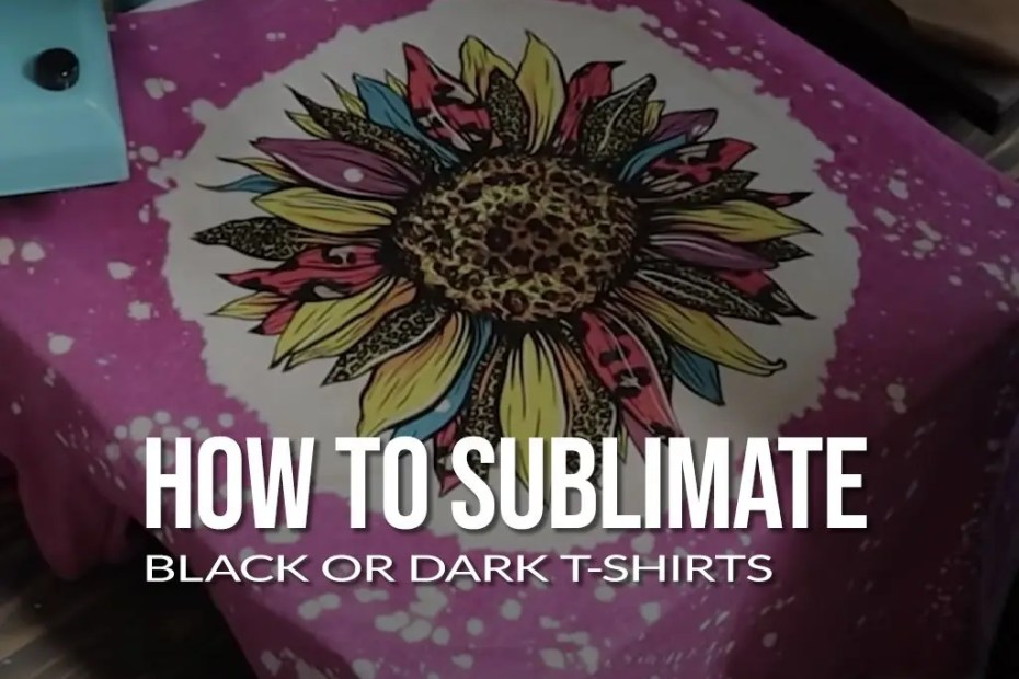 How To Sublimate Black Or Dark T-Shirts