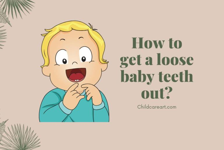 How to get a loose baby teeth out