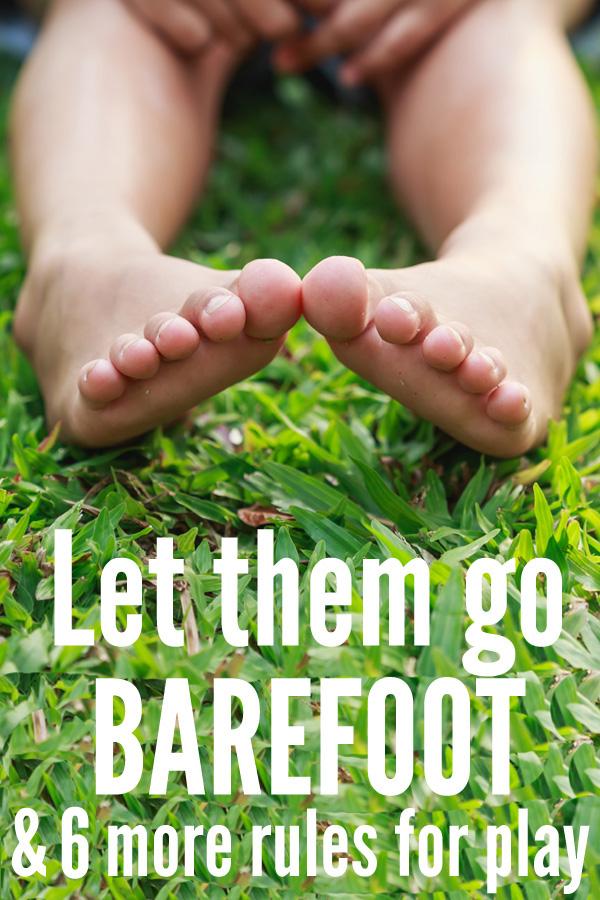 let them go barefoot