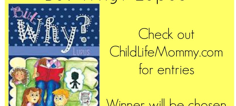 Children's Book Giveaway: But Why? Lupus
