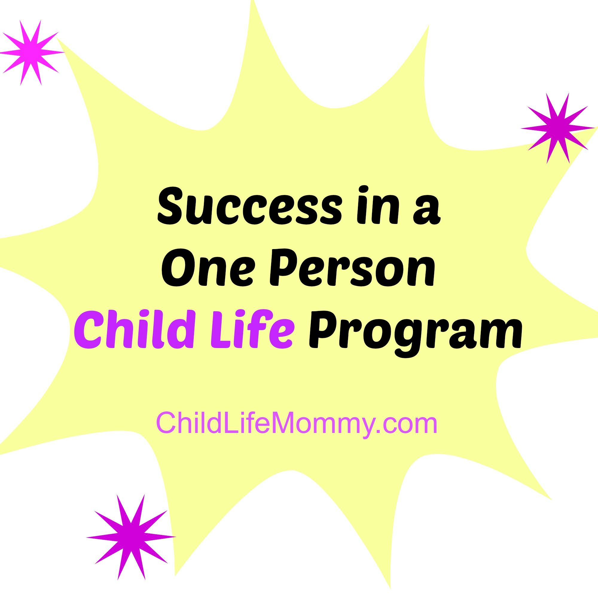 Success In A One Person Child Life Program Child Life Mommy