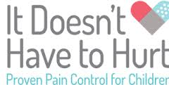 It Doesn't Have to Hurt: Pediatric Pain Campaign