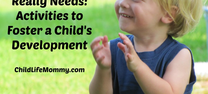 What Your Baby Really Needs: Activities to Foster a Child's Development