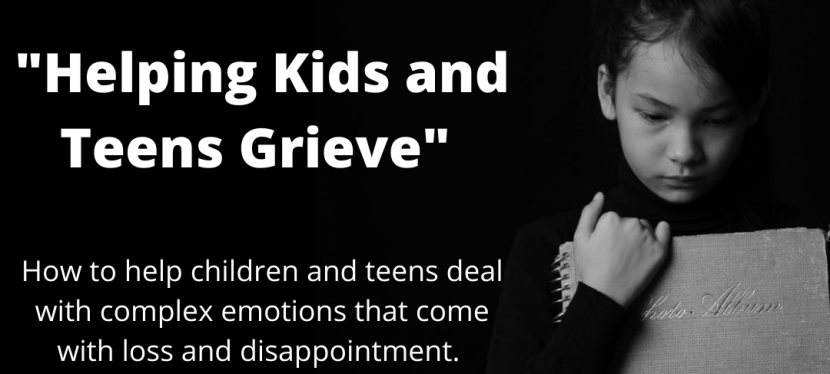 Digging Deep Webinar: Helping Kids and Teens Grieve