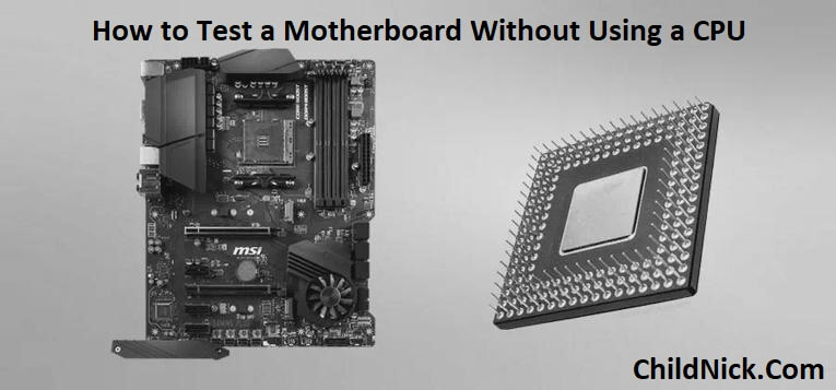 how-to-test-a-motherboard-without-using-a-cpu
