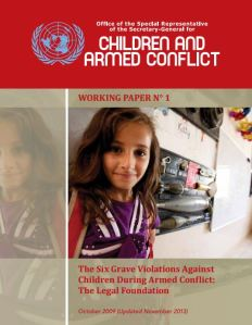 #1 - The Six Grave Violations Against Children During Armed Conflict: The Legal Foundation