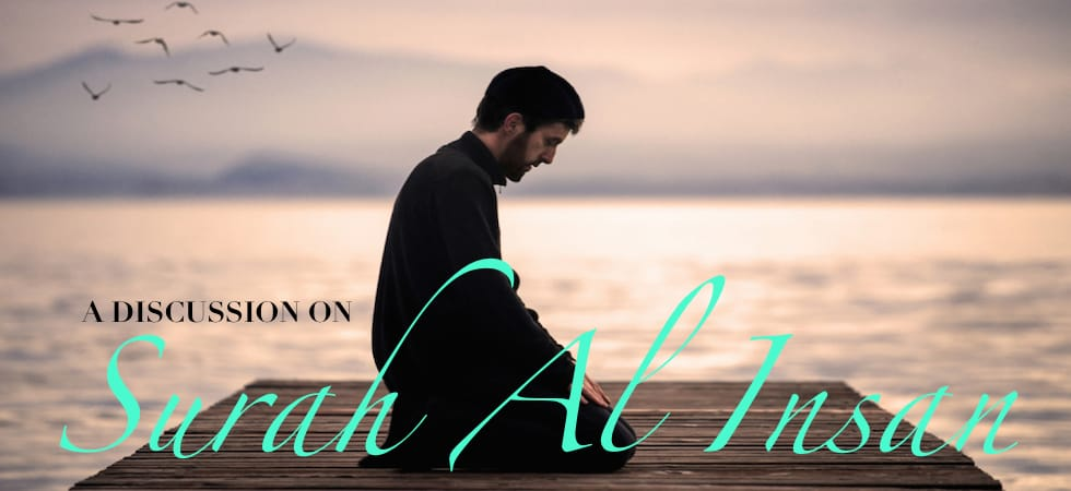Quran Study: A Discussion on Surah Al Insan