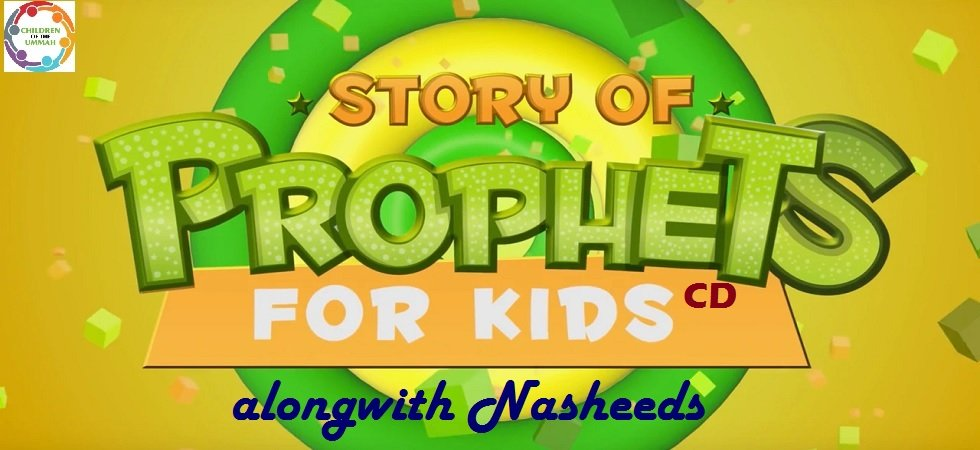 Stories of the Prophets for Kids along with Nasheeds – (Audio / MP3 / CD)