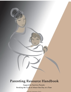 Parenting Resource Handbook Support for Survivor Parents_ Breaking the Cycle of Abuse One Day at a Time01