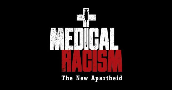 "Upcoming documentary, ""Medical Racism: The New Apartheid."