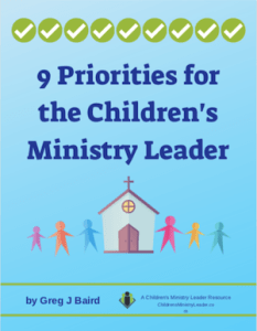 9 Priorities for the Children's Ministry Leader