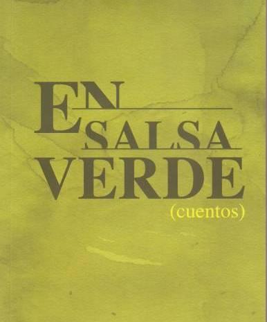 «En Salsa Verde», último libro de Iván Espinoza Riesco