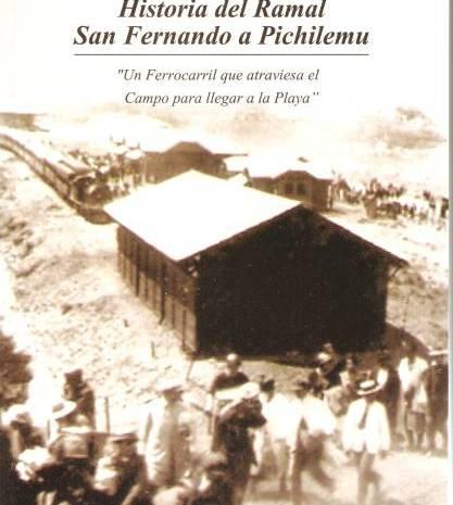 «Historia del Ramal San Fernando a Pichilemu» Un Ferrocarril que atraviesa el campo para llegar a la playa