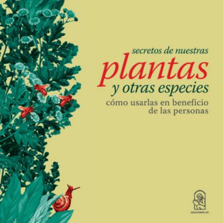 Secretos de Nuestras Plantas y Otras Especies