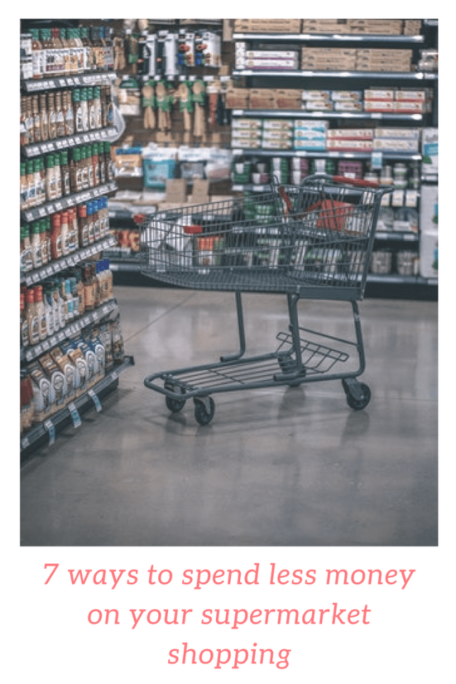 7 Ways to spend less money on your supermarket shopping #frugality #frugal #shopping #savemoney