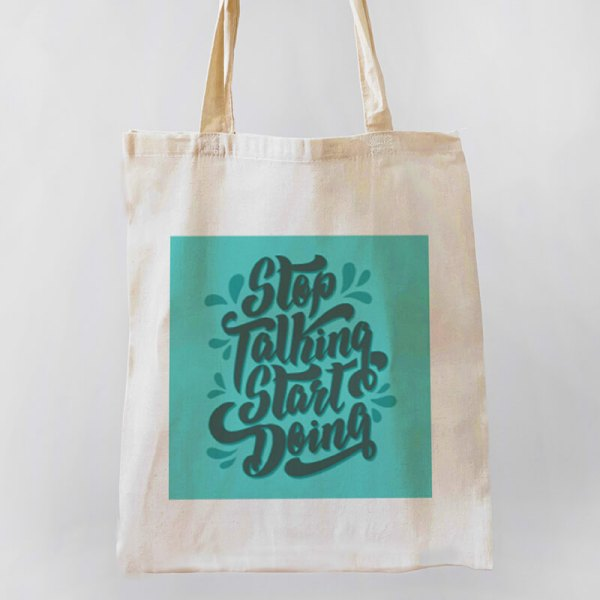 Stop Talking, Start Doing Canvas Tote-bag Freesize, Custom our iTee template and make it yours. Product View