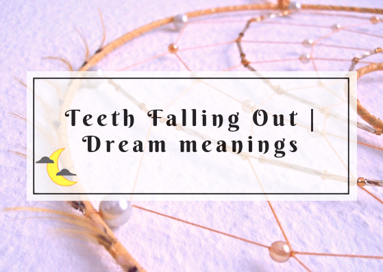 Teeth Falling Out | Dream Meanings
