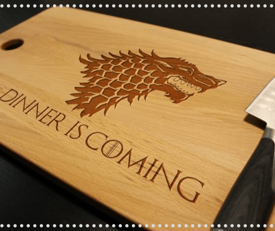 Geeky Gift ideas : Dinner is Coming chopping board