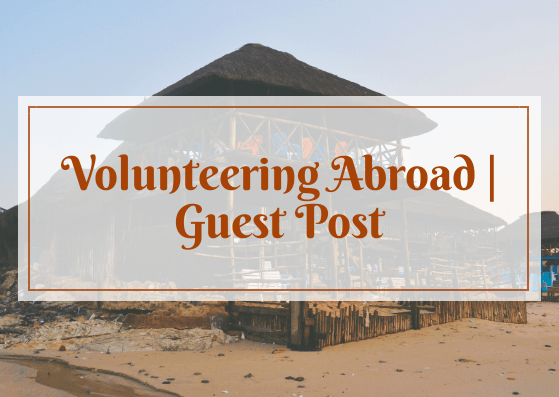 Volunteering Abroad | Guest Post