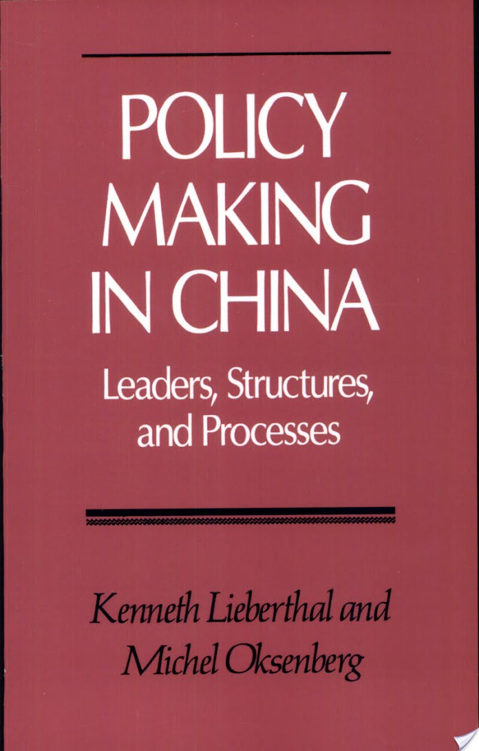 Policy Making in China: Leaders, Structures, and Processes, Kenneth Lieberthal, Michel Oksenberg, Chinese politics
