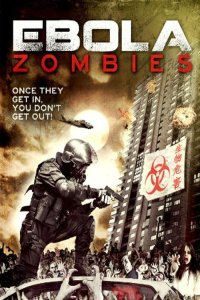 """Poster for the movie """"Ebola Zombies"""""""