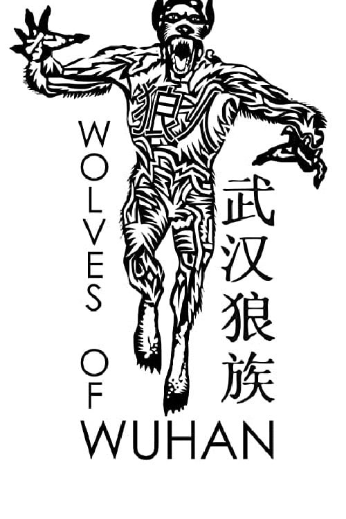 """Poster for the movie """"Wolves of Wuhan"""""""