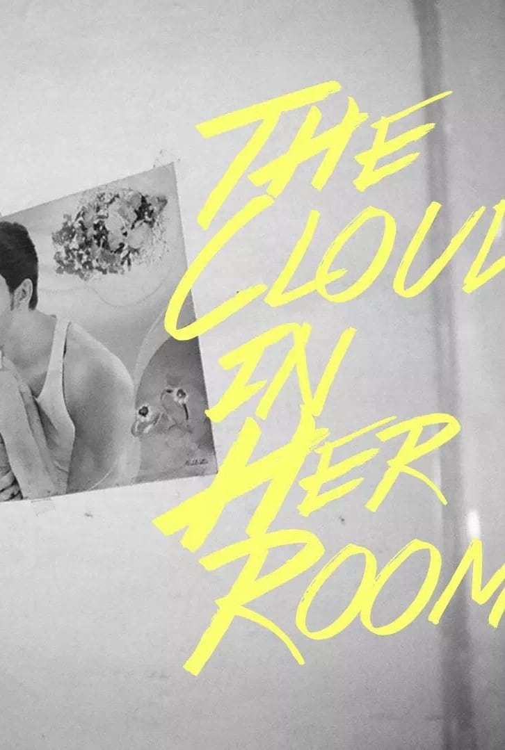 """Poster for the movie """"The Cloud in Her Room"""""""