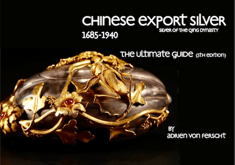 CHINESE EXPORT SILVER - THE ULTIMATE GUIDE