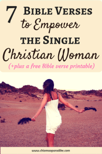 Here are seven powerful verses to empower the single Chrisitan woman and help her build her life, achieve God's purpose and live intentionally. #singleness, #singlechristianwoman #empowerment