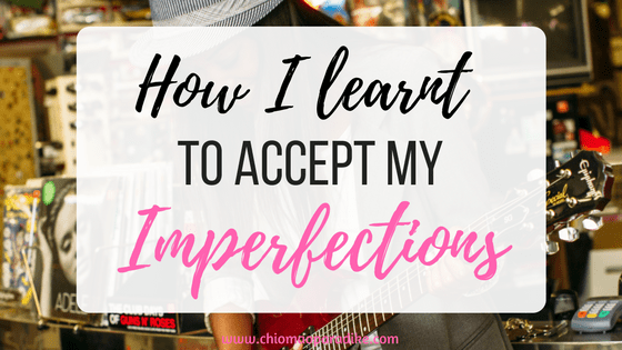 Learning to accept our flaws and imperfections