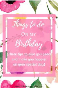 Ever wondered about the things to do on your birthday? Then you will need to try these great tips to make you happier and give you much need peace on your special day. These are my go-to things to do.