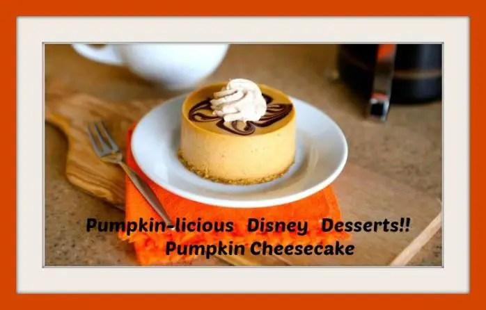 Pumpkin-licious Disney Desserts! Try the Pumpkin Cheesecake