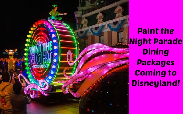 'Paint the Night' Parade Dining Packages Coming to Disneyland