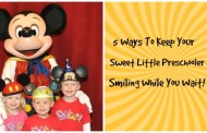 5 Fun Ways to Keep Your Preschooler Busy in Line at Disney!