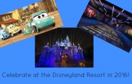 7 Reasons to Celebrate at the Disneyland Resort in 2016
