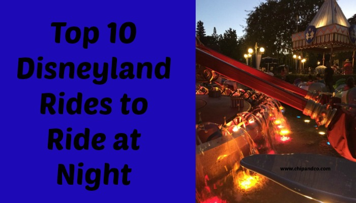Top 10 Disneyland Rides to Ride at Night
