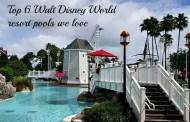 Top 6 Walt Disney World resort pools we love
