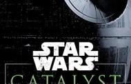 Star Wars Catalyst: A Rogue One Novel Companion Story