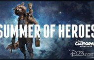 It's a Summer of Heroes at Disneyland this Summer Along with Many More Exciting Openings and Re-Openings!