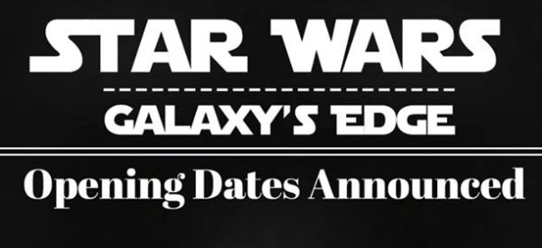 Star Wars Galaxy's Edge Opening Date Announced 1