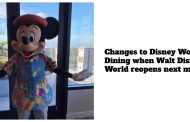 Changes to Disney World Dining when Walt Disney World reopens next month
