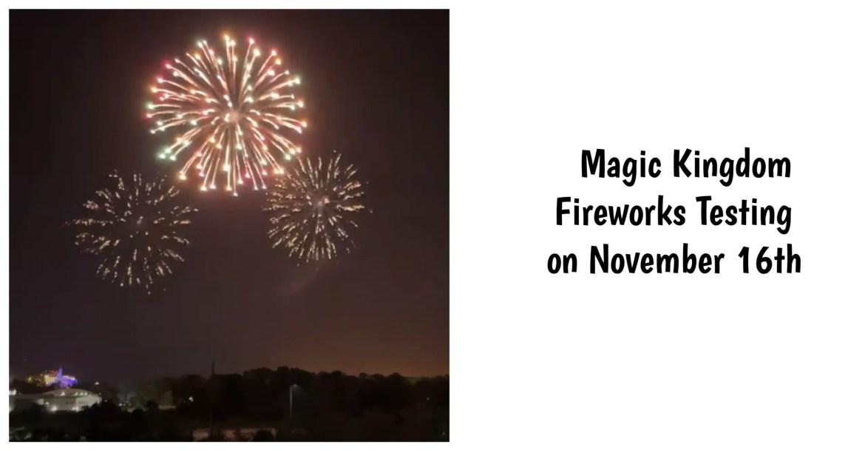Magic Kingdom Fireworks testing from November 16th