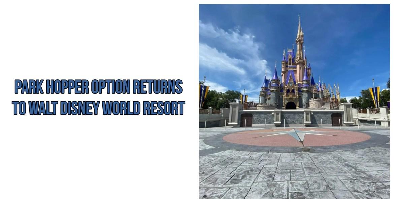 Park Hopper Option Returns to Walt Disney World Resort Starting January 2021
