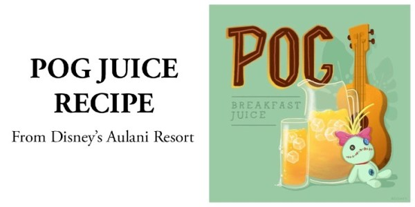 POG juice recipe Aulani